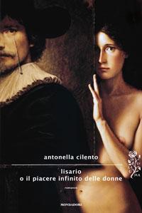 """""""Lisario o il piacere infinito delle donne"""", di Antonella Cilento"""