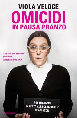 'Omicidi in pausa pranzo', ora edito da Mondadori